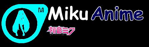 Miku Anime มิคุ อนิเมะ | ดูการ์ตูน ซับไทย พากย์ไทย 2020